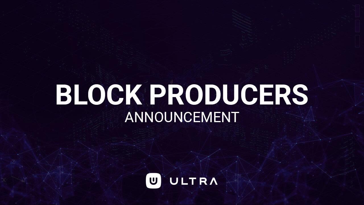 ULTRA anuncia sus primeros productores de bloques