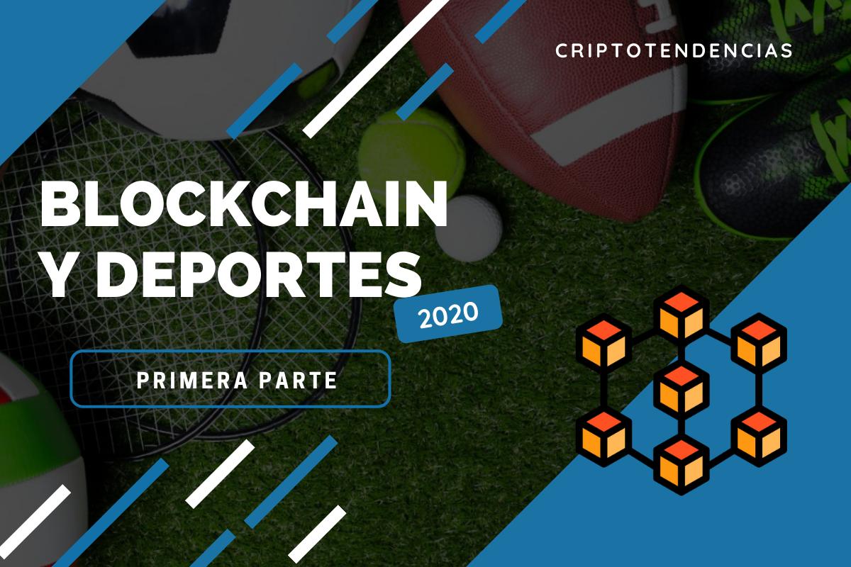 Blockchain y Deportes: una combinación en crecimiento en este inicio del 2020 - Primera parte