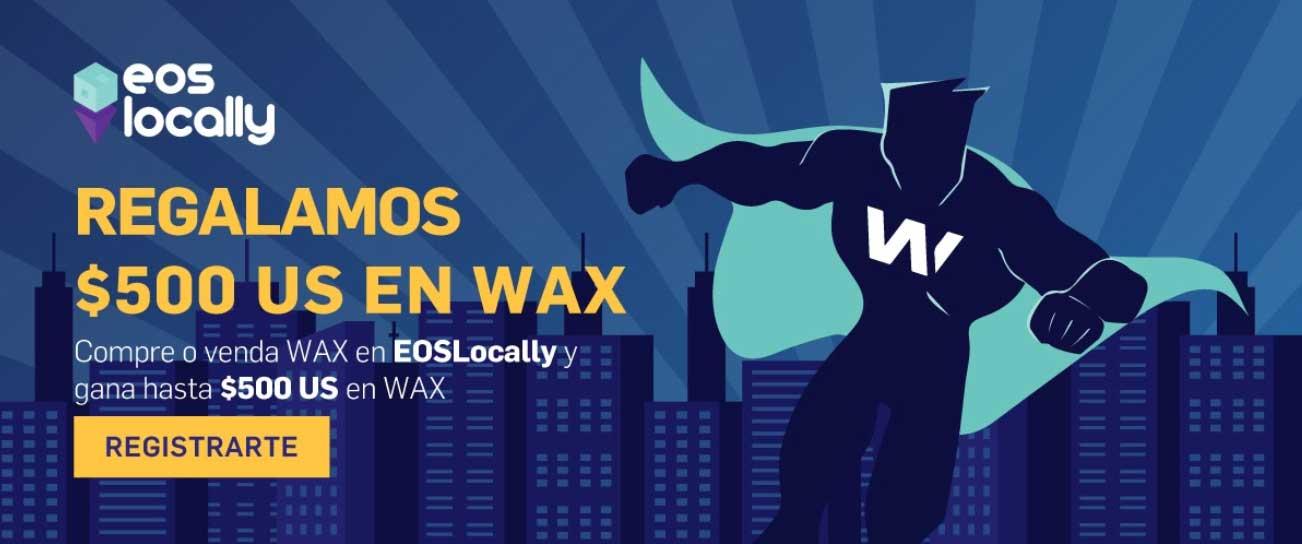 WAX SORTEO - Gane hasta $500 US en WAX! EOSlocally