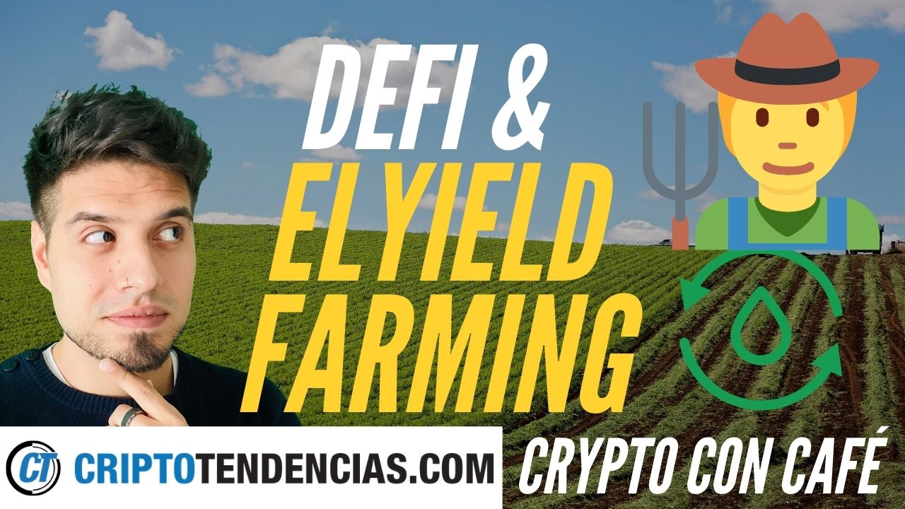 yield farming crypto con cafe criptotendencias