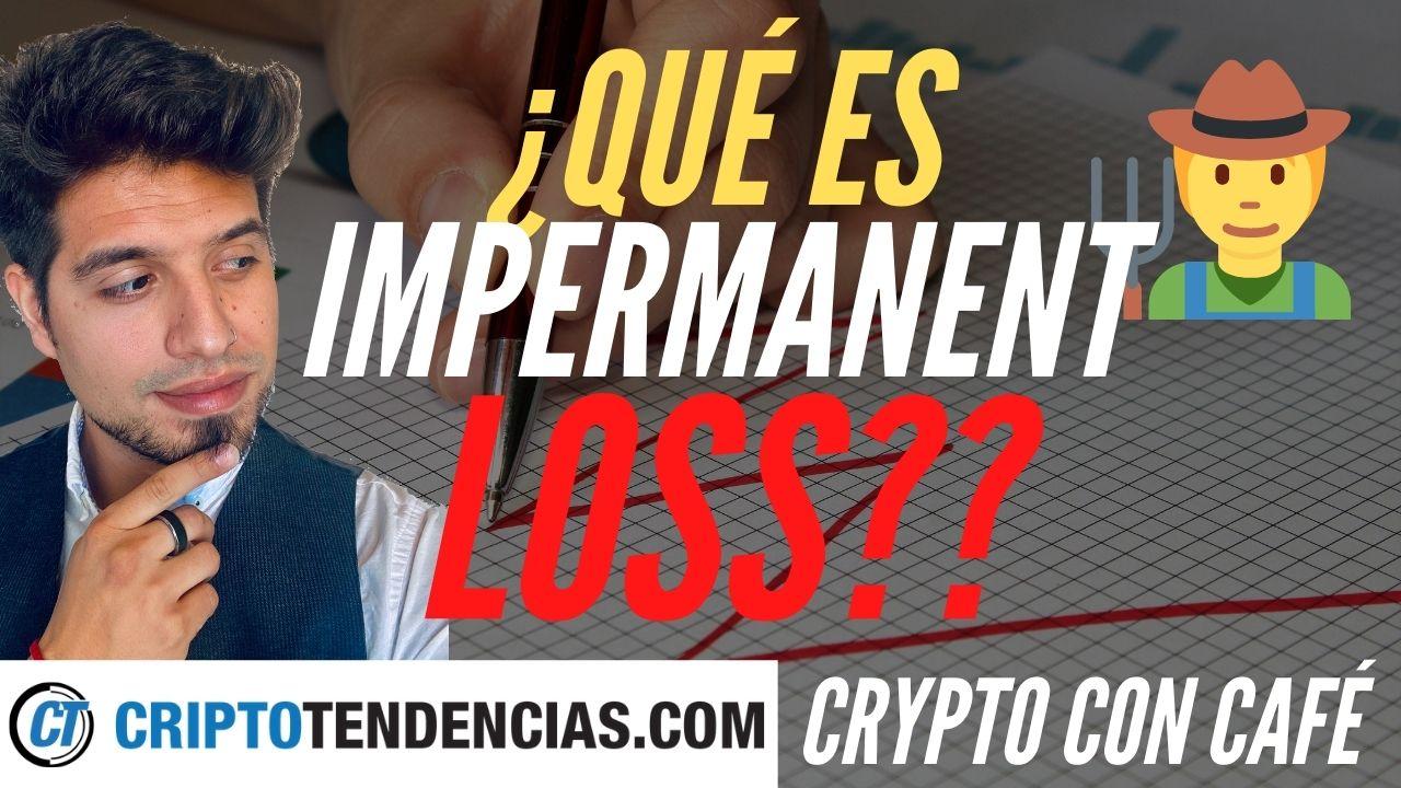 que es impermanent loss español crypto con cafe defi en español