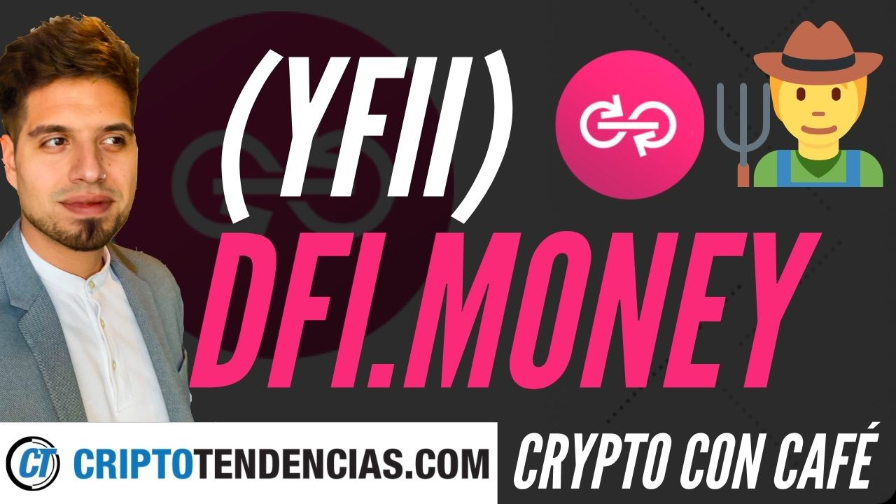 YFII dfi.money criptotendencias crypto con cafe defiespañol