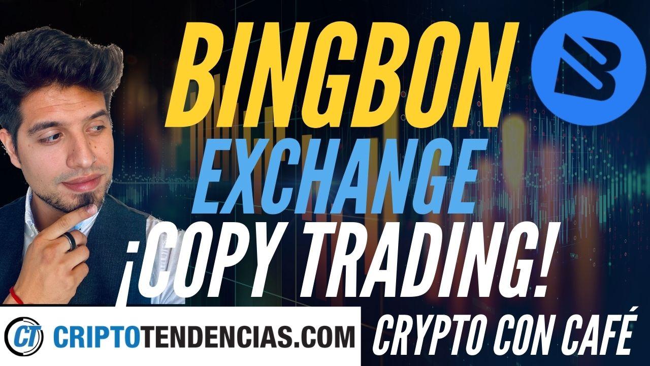 bingbon.com exchange copy trade criptotendencias.com crypto con cafe alberto blockchain