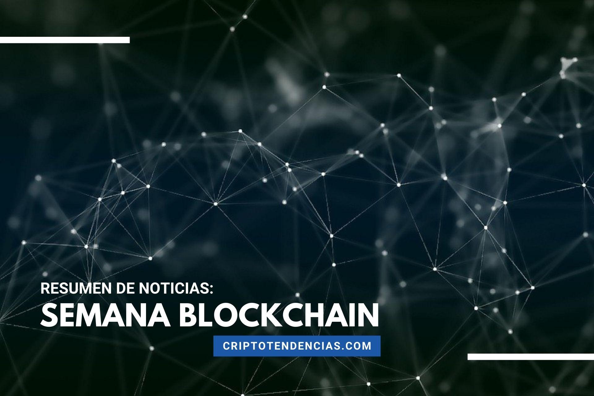 Semana Blockchain un resumen con las noticias más destacadas de la semana sobre la tecnología