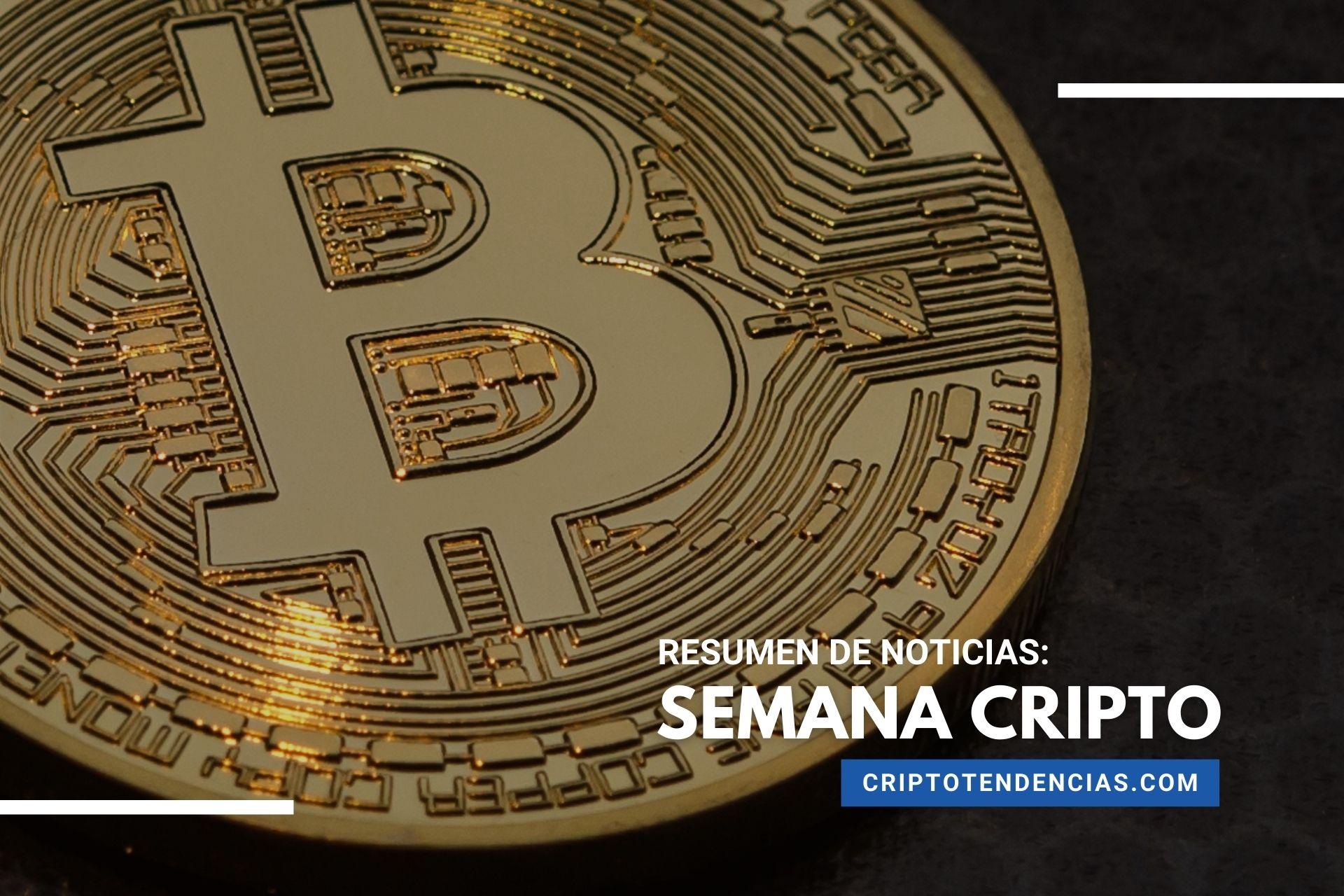 Revive las noticias más destacadas sobre Bitcoin y las criptomonedas en la Semana Cripto