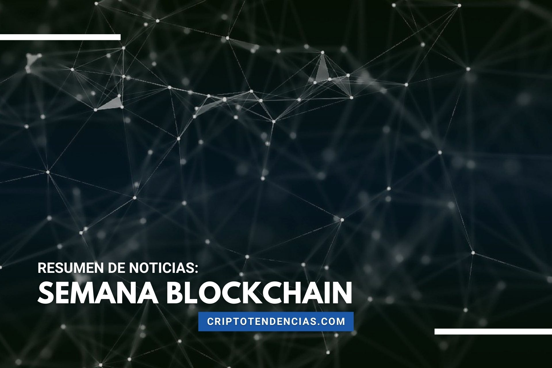Repasamos la Semana Blockchain con las noticias más destacadas de la tecnología blockchain y los NFT