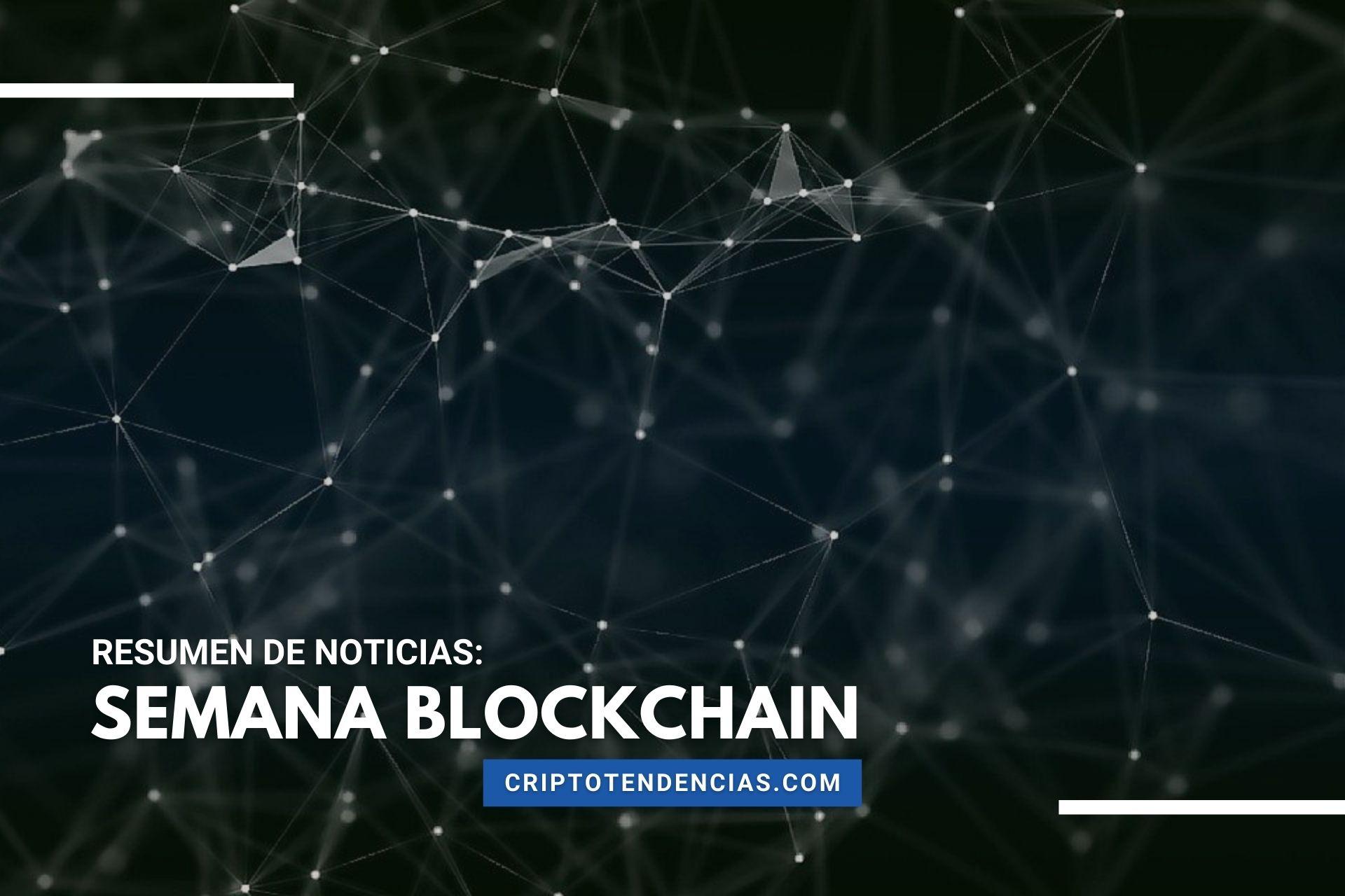 Semana Blockchain, lo más destacado en los últimos días sobre la tecnología blockchain y los NFT